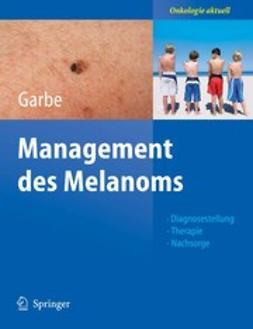 Garbe, Claus - Management des Melanoms, e-kirja