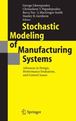 Gershwin, Stanley B. - Stochastic Modeling of Manufacturing Systems, e-kirja