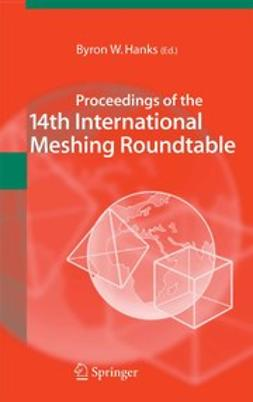 Hanks, Byron W. - Proceedings of the 14th International Meshing Roundtable, ebook