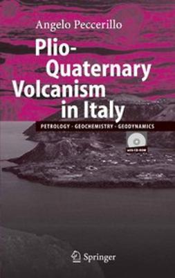 Peccerillo, Angelo - Plio-Quaternary Volcanism in Italy, ebook