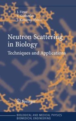 Fitter, Jörg - Neutron Scattering in Biology, e-bok