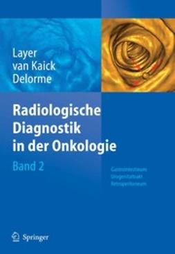 Layer, Günter - Radiologische Diagnostik in der Onkologie, ebook