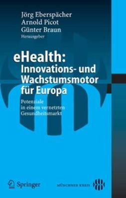 Braun, Günter - eHealth: Innovations- und Wachstumsmotor für Europa, e-kirja