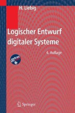Liebig, Hans - Logischer Entwurf digitaler Systeme, e-bok