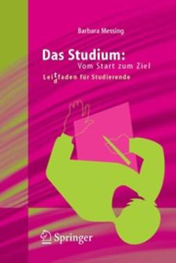 Messing, Barbara - Das Studium: Vom Start zum Ziel, ebook