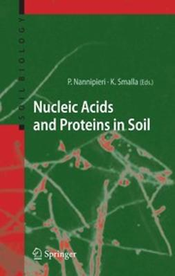 Nannipieri, Paolo - Nucleic Acids and Proteins in Soil, ebook