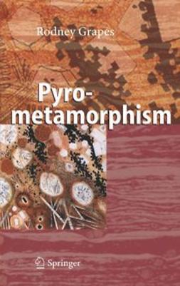 Grapes, Rodney H. - Pyrometamorphism, ebook