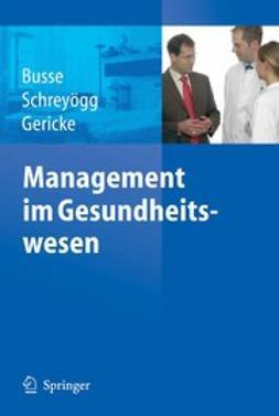 Busse, Reinhard - Management im Gesundheitswesen, ebook