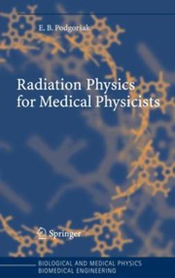 Podgoršak, Ervin B. - Radiation Physics for Medical Physicists, ebook