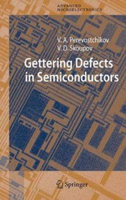 Perevoschikov, Victor A. - Gettering Defects in Semiconductors, ebook