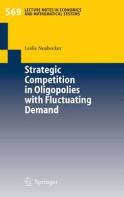 Neubecker, Leslie - Strategic Competition in Oligopolies with Fluctuating Demand, ebook