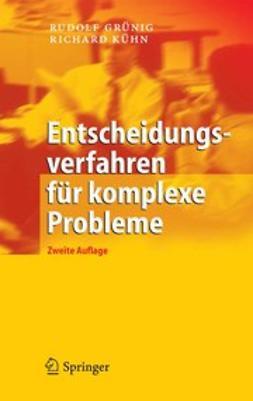 Grünig, Rudolf - Entscheidungsverfahren für komplexe Probleme, ebook