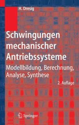Dresig, Hans - Schwingungen und mechanische Antriebssysteme, ebook