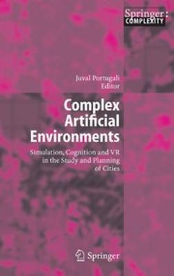 Portugali, Juval - Complex Artificial Environments, ebook