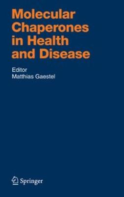 Gaestel, Matthias - Molecular Chaperones in Health and Disease, ebook