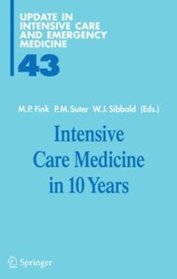 Fink, Michell P. - Intensive Care Medicine in 10 Years, e-kirja