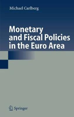 Carlberg, Michael - Monetary and Fiscal Policies in the Euro Area, e-bok