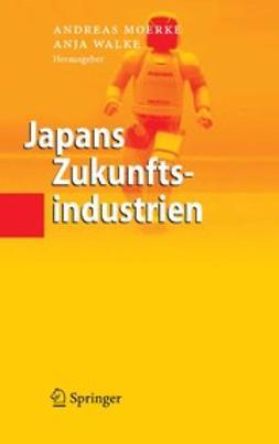 Moerke, Andreas - Japans Zukunftsindustrien, ebook