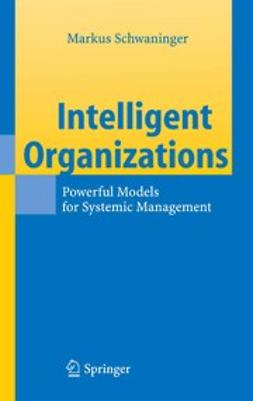 Schwaninger, Markus - Intelligent Organizations, ebook