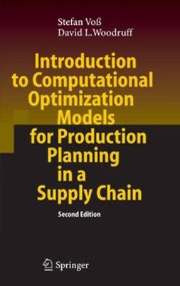 Voß, Stefan - Introduction to Computational Optimization Models for Production Planning in a Supply Chain, ebook