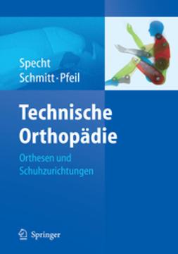 Pfeil, Joachim - Technische Orthopädie, ebook