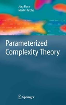 Flum, Jörg - Parameterized Complexity Theory, ebook