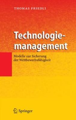 Friedli, Thomas - Technologiemanagement, e-bok