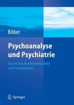 Böker, Heinz - Psychoanalyse und Psychiatrie, ebook