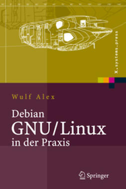 Alex, Wulf - Debian GNU/Linux in der Praxis, ebook