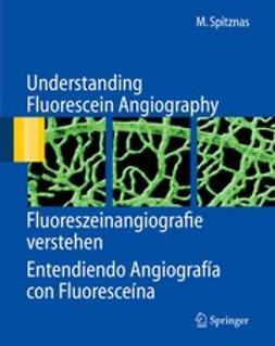 Spitznas, Manfred - Understanding Fluorescein Angiography, ebook