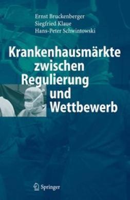Bruckenberger, Ernst - Krankenhausmärkte zwischen Regulierung und Wettbewerb, ebook