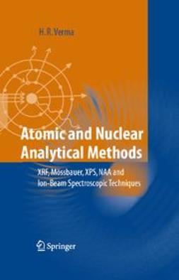 Verma, H. R. - Atomic and Nuclear Analytical Methods, ebook