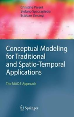 Parent, Christine - Conceptual Modeling for Traditional and Spatio-Temporal Applications, ebook
