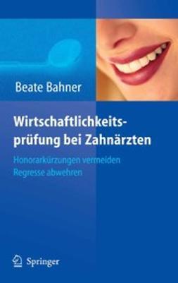 Bahner, Beate - Wirtschaftlichkeitsprüfung bei Zahnärzten, ebook