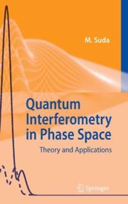 Suda, Martin - Quantum Interferometry in Phase Space, ebook