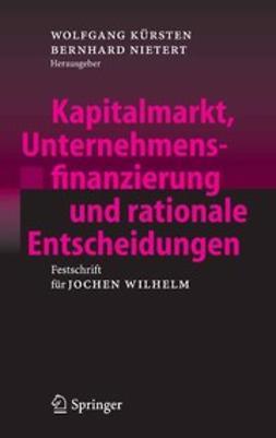 Kürsten, Wolfgang - Kapitalmarkt, Unternehmensfinanzierung und rationale Entscheidungen, ebook