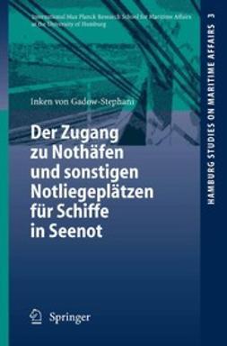 Gadow-Stephani, Inken - Der Zugang zu Nothäfen und sonstigen Notliegeplätzen für Schiffe in Seenot, ebook
