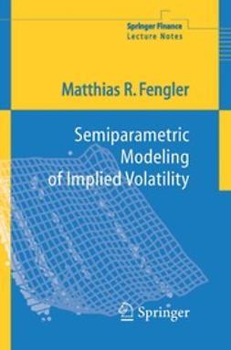 Fengler, Matthias R. - Semiparametric Modeling of Implied Volatility, ebook