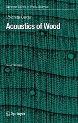 Bucur, Voichita - Acoustics of Wood, e-kirja