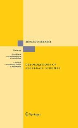 Sernesi, Edoardo - Deformations of Algebraic Schemes, ebook