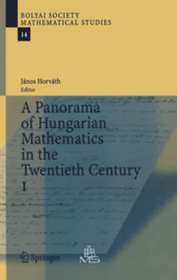 Horváth, János - A Panorama of Hungarian Mathematics in the Twentieth Century I, ebook
