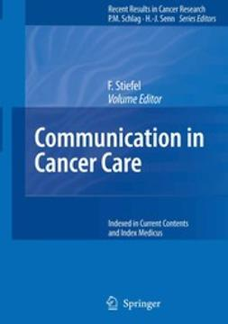 Stiefel, Friedrich - Communication in Cancer Care, ebook