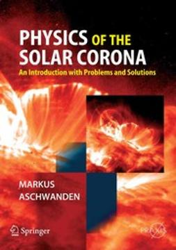 Aschwanden, Markus J - Physics of the Solar Corona, ebook