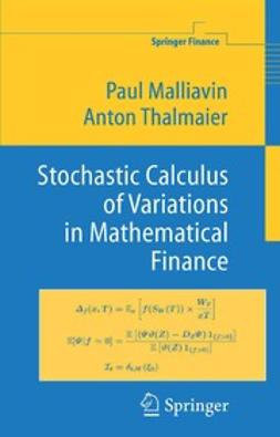 Malliavin, Paul - Stochastic Calculus of Variations in Mathematical Finance, ebook