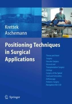 Aschemann, Dirk - Positioning Techniques in Surgical Applications, ebook
