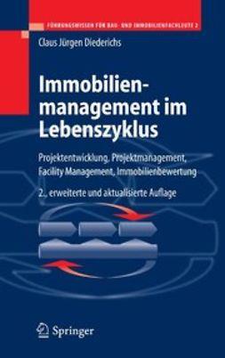 Diederichs, Claus Jürgen - Immobilienmanagement im Lebenszyklus, ebook