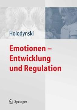 Holodynski, Manfred - Emotionen — Entwicklung und Regulation, ebook