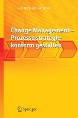 Schuh, Günther - Change Management — Prozesse strategiekonform gestalten, ebook