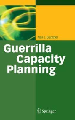 Gunther, Neil J. - Guerrilla Capacity Planning, ebook