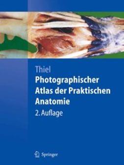 Thiel, Walter - Photographischer Atlas der Praktischen Anatomie, ebook